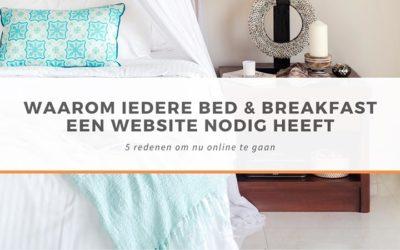 Waarom iedere Bed en Breakfast een website nodig heeft
