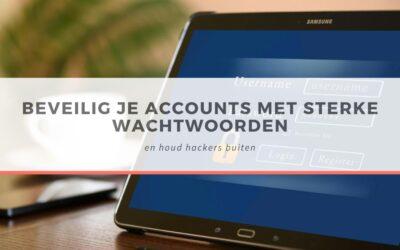 Beveilig je accounts met sterke wachtwoorden en houd hackers buiten
