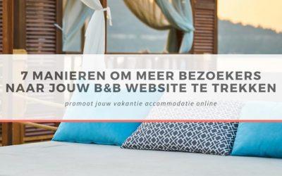 7 manieren om meer bezoekers naar jouw B&B website te trekken